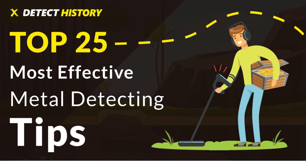 Top 25 Useful Metal Detecting Tips