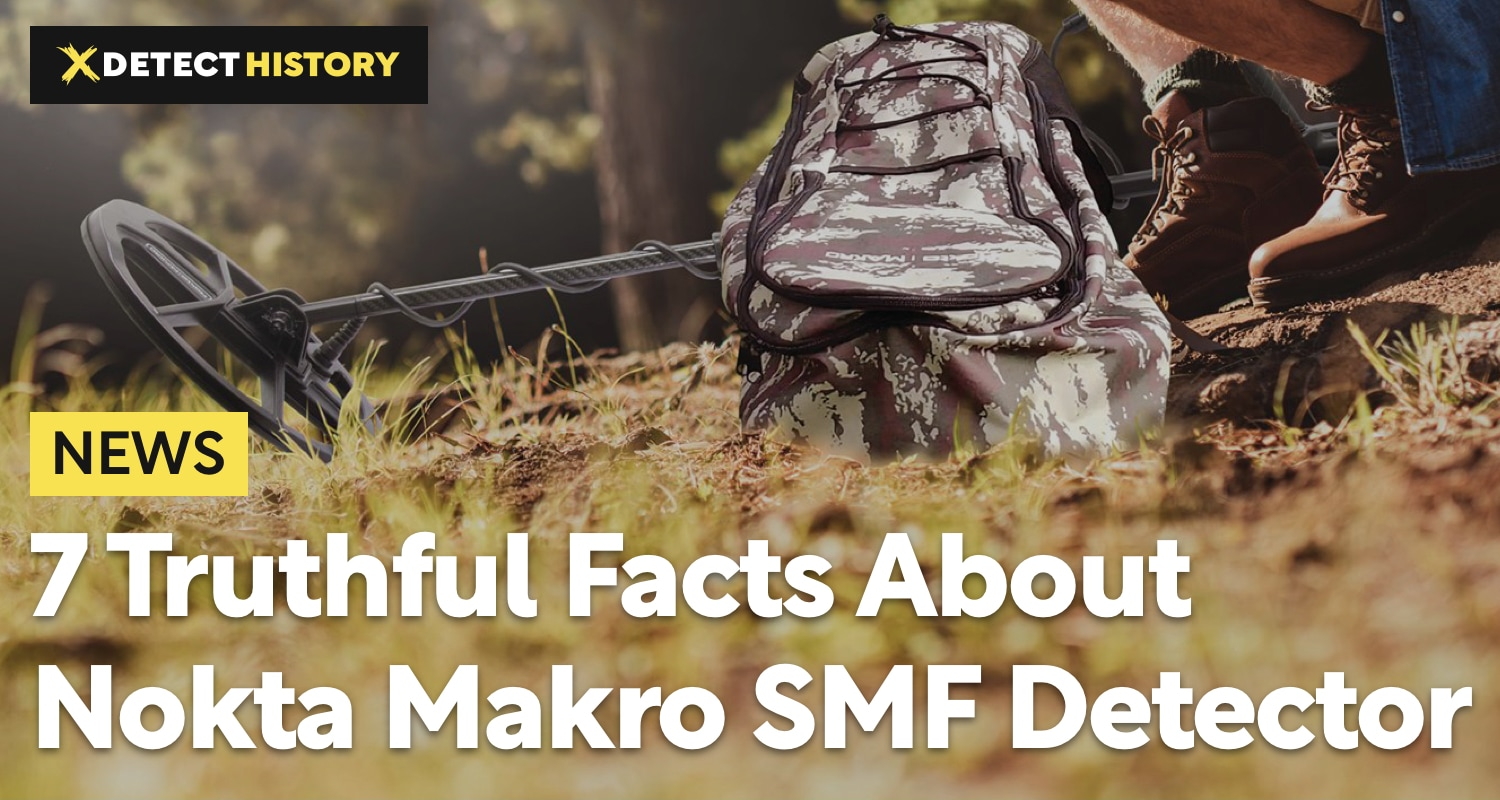 7 Truthful Facts About New Nokta Makro SMF Detector