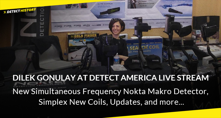 New Simultaneous Frequency Nokta Makro Detector, Simplex New Coils, Updates – Dilek Gonulay at Detect America Live Stream