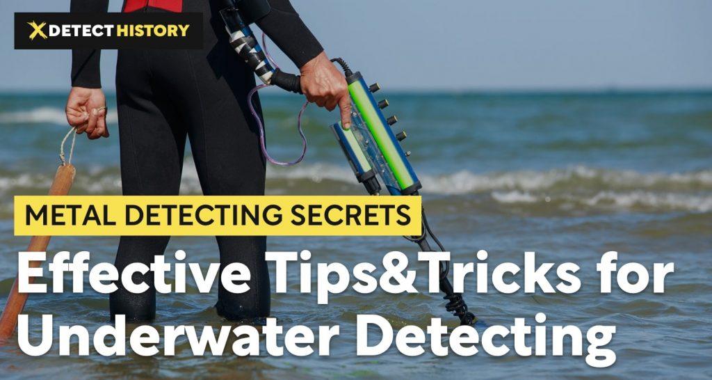 Effective Tips Tricks for Underwater Metal Detecting