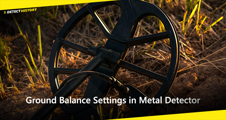Ground Balance Settings in Metal Detector