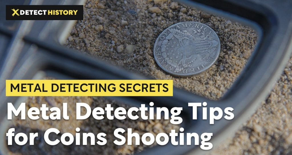 Metal Detecting Tips for Coins Shooting