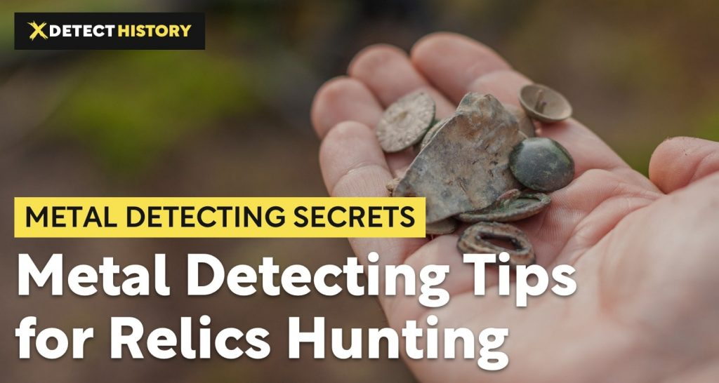 Metal Detecting Tips for Relics Hunting