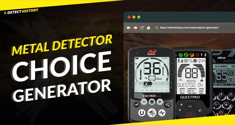 Meet Metal Detector Choice Generator by Detect History