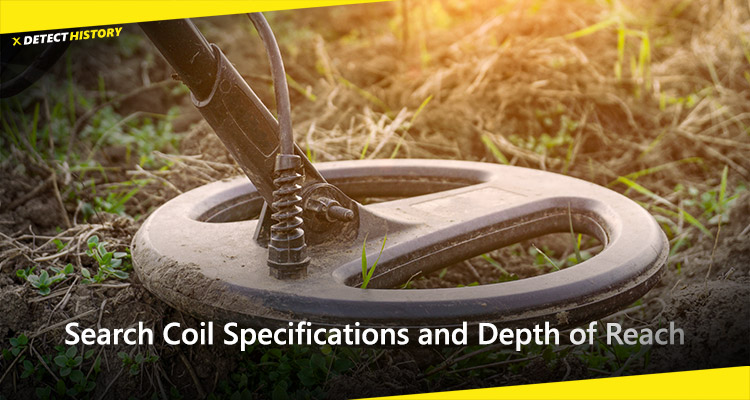 Search Coil Specifications and Depth of Reach