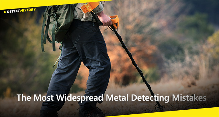 The Most Widespread Metal Detecting Mistakes