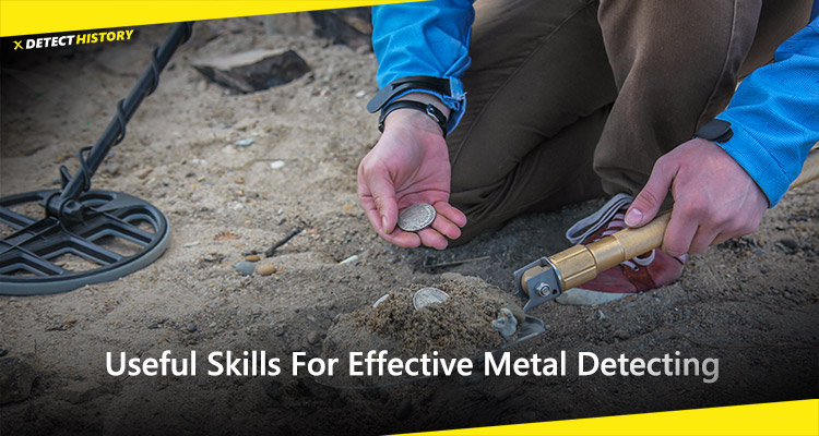 Useful Skills For Effective Metal Detecting