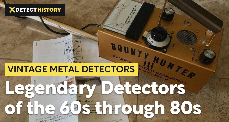Vintage Metal Detectors – Legendary Detectors of the 60s through 80s