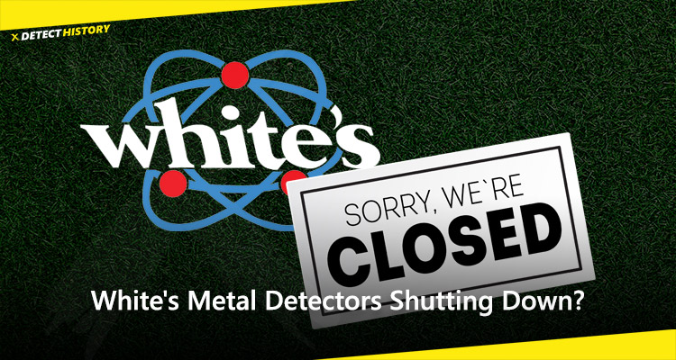 Whites Metal Detectors Closed